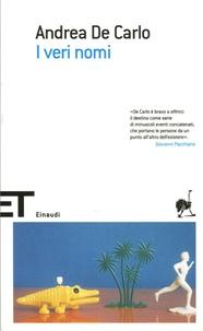 Andrea De Carlo - I veri nomi.