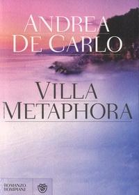 Andrea De Carlo - Villa Metaphora.