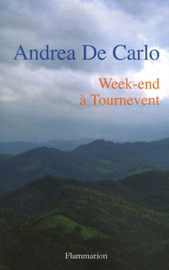 Andrea De Carlo - Week-end à Tournevent.