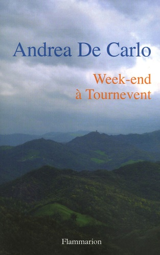 Andrea De Carlo - Week-end à Tournevent.