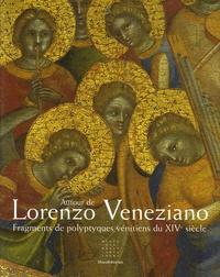 Autour de Lorenzo Veneziano- Fragments de polyptyques vénitiens du XIVe siècle - Andrea De Marchi |