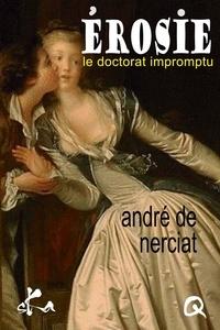 Andréa de Nerciat - Érosie ou Le doctorat impromptu.