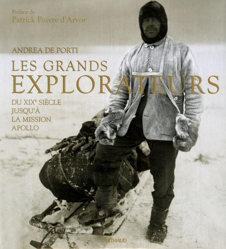 Andrea De Porti - Les grands explorateurs - Du XIXe siècle jusqu'à la mission Apollo.