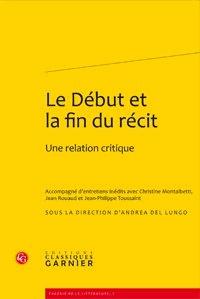 Andrea Del Lungo - Le Début et la fin du récit - Une relation critique.