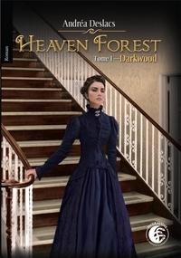 Andréa Deslacs - Heaven Forest 1 : Darkwood - Heaven Forest 1.