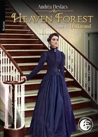 Andréa Deslacs - Darkwood, Heaven Forest, tome 1.
