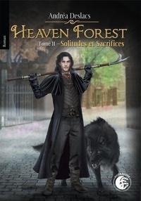 Andréa Deslacs - Heaven Forest 2 : Solitudes et Sacrifices, Heaven Forest 2.