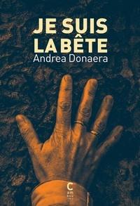 Andrea Donaera - Je suis la bête.