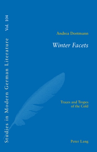 Andrea Dortmann - Winter Facets - Traces and Tropes of the Cold.