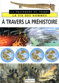 Andrea Dué - À travers la préhistoire.