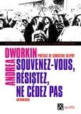 Andrea Dworkin - Souvenez-vous, résistez, ne cédez pas.