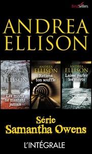 Andrea Ellison - Intégrale Best-Sellers ''Samantha Owens'' - Les morts ne mentent jamais - Retiens ton souffle - Laisse parler les morts.