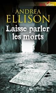Andrea Ellison - Laisse parler les morts.
