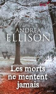 Andrea Ellison - Les morts ne mentent jamais.