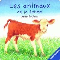 Andrea Erne et Amrei Fechner - Les animaux de la ferme.