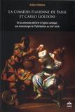Andrea Fabiano - La Comédie-Italienne de Paris et Carlo Goldoni - De la commedia dell'arte à l'opéra comique, une dramaturgie de l'hybridation au XVIIIe siècle.