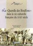 Andrea Fabiano - La Querelle des Bouffons dans la vie culturelle française du XVIIIe siècle.
