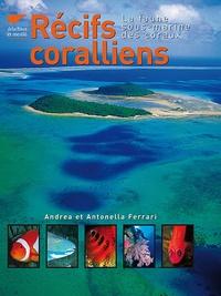 Andrea Ferrari et Antonella Ferrari - Récifs coralliens.