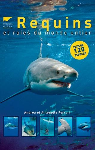 Andrea Ferrari et Antonella Ferrari - Requins et raies du monde entier.