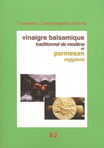 Andrea Ferrari - Vinaigre balsamique traditionnel de Modène et Parmesan Reggiano.