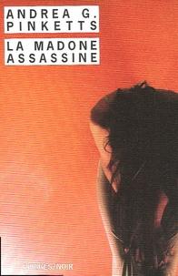 Andrea-G Pinketts - La Madone assassine.