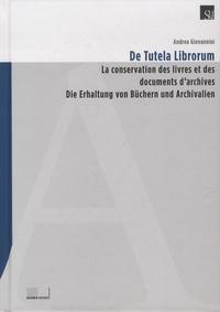 Andrea Giovannini - De Tutela Librorum - La conservation des livres et des archives.