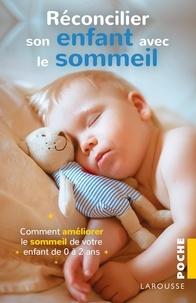 Andrea Grace - Réconcilier son enfant avec le sommeil - Comment améliorer le sommeil de votre enfant de 0 à 2 ans.