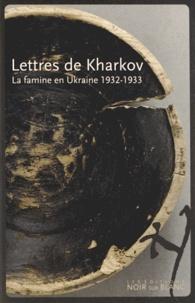Accentsonline.fr Lettres de Kharkov - La famine en Ukraine 1932-1933 Image