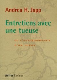 Andrea-H Japp - Entretiens avec une tueuse.