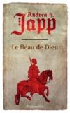 Andrea-H Japp - La Malédiction de Gabrielle Tome 1 : Le fléau de Dieu.
