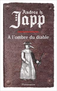 Andrea-H Japp - La Malédiction de Gabrielle Tome 2 : A l'ombre du diable.