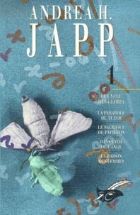 Andrea-H Japp - Le cycle des Gloria Volume 1 : La parabole du tueur. - Le sacrifice du papillon. Dans l'oeil de l'ange. La raison des femmes.