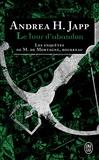 Andrea-H Japp - Les enquêtes de M. de Mortagne, bourreau Tome 3 : Le tour d'abandon.