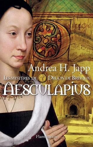 Andrea-H Japp - Les mystères de Druon de Brévaux Tome 1 : Aesculapius.