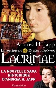 Andrea-H Japp - Les mystères de Druon de Brévaux Tome 2 : Lacrimae.