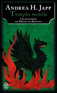 Andrea-H Japp - Les mystères de Druon de Brévaux Tome 3 : Templa mentis.
