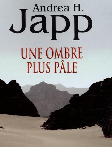 Andrea-H Japp - Une ombre plus pâle.