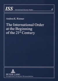 Andrea k. Riemer - The International Order at the Beginning of the 21 st  Century - Theoretical Considerations.