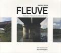 Andrea Keen - Fleuve - Un parcours le long de la vallée de la Seine.
