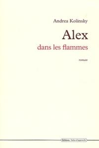 Andrea Kolinsky - Alex dans les flammes.