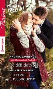 Andrea Laurence et Michelle Major - Le défi de Noël - Un coeur à reconquérir.