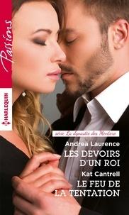 Andrea Laurence et Kat Cantrell - Les devoirs d'un roi - Le feu de la tentation.
