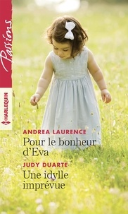Andrea Laurence et Judy Duarte - Pour le bonheur d'Eva - Une idylle imprévue.