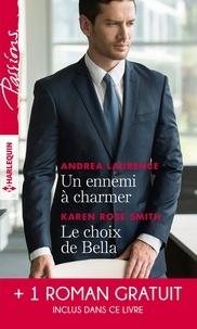 Andrea Laurence et Karen Rose Smith - Un ennemi à charmer - Le choix de Bella - L'héritier des Sandrelli.