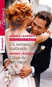 Andrea Laurence et Brenda Jackson - Un serment inattendu - L'élan de son coeur.