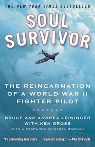 Andréa Leininger et Bruce Leininger - Soul Survivor - The Reincarnation of a World War II Fighter Pilot.