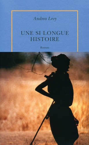 Andrea Levy - Une si longue histoire.