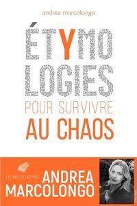 Andrea Marcolongo - Etymologies - Pour survivre au chaos.