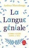 Andrea Marcolongo - La Langue géniale - 9 bonnes raisons d''aimer le grec.