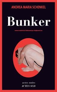 Andrea Maria Schenkel - Bunker.